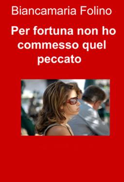 PER FORTUNA NON HO COMMESSO QUEL PECCATO